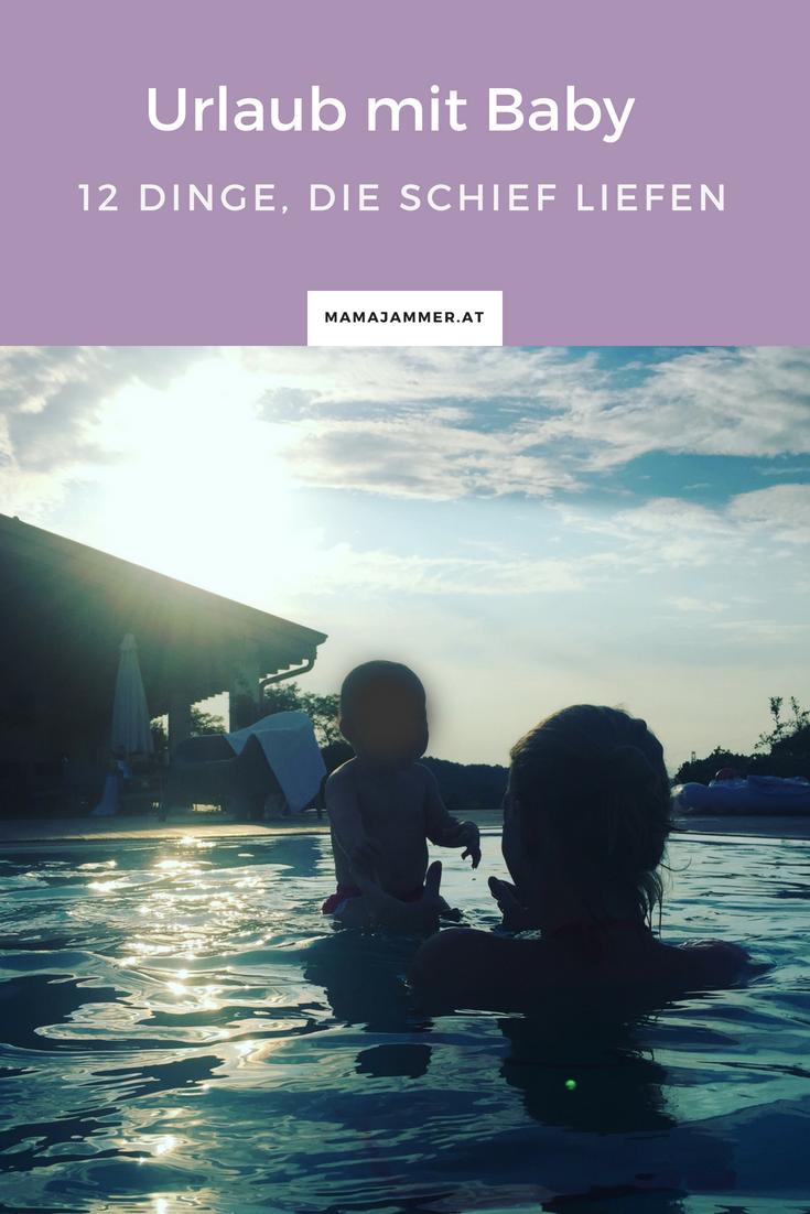 Sommerurlaub mit Baby und 12 Dinge, die schief liefen